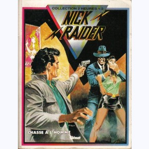 Nick Raider : Tome 2, Chasse à l'homme