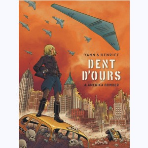 Dent d'ours : Tome 4, Amerika bomber