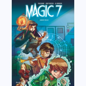 Magic 7 : T1 Jamais seuls, de Toussaint et Quattrocchi, chez Dupuis