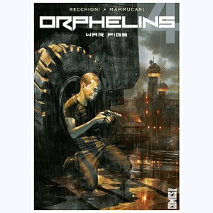 Orphelins : Tome 4, War Pigs