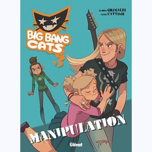 Big Bang Cats : Tome 3, Manipulation