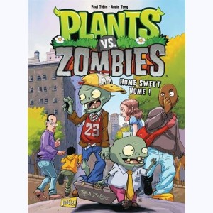 Plants vs. zombies : Tome 4, Home sweet home
