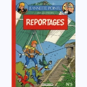 Jeannette Pointu : Tome 5, Reportages