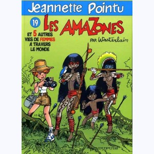Jeannette Pointu : Tome 19, Les Amazones