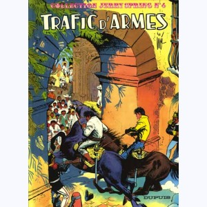 Jerry Spring : Tome 4, Trafic d'armes