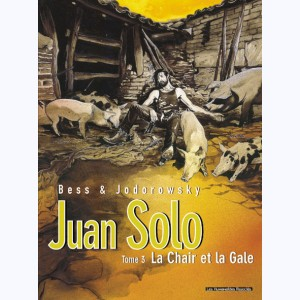 Juan Solo : Tome 3, La chair et la gale