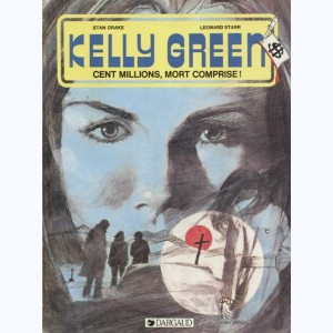 Kelly Green : Tome 3, Cent millions, mort comprise !