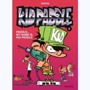 Kid Paddle : Tome 8, Paddle, my name is Kid Paddle