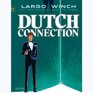 Largo Winch : Tome 6, Dutch connection
