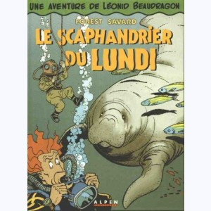 Leonid Beaudragon : Tome 3, Le scaphandrier du lundi