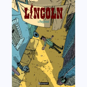 Lincoln : Tome 3, Playground