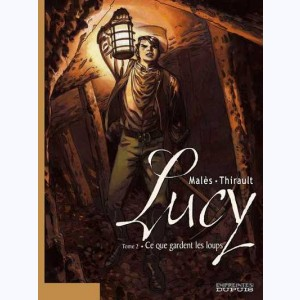 Lucy : Tome 2, Ce que gardent les loups