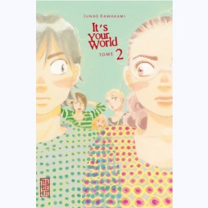 It's your world : Tome 2