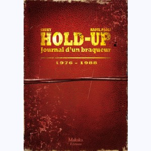 Hold-Up, Journal d'un braqueur 1976-1988