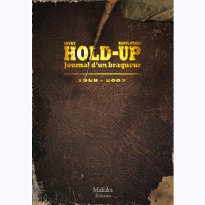 Hold-Up, Journal d'un braqueur 1988-2003