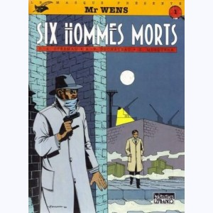 Mr Wens : Tome 1, Six hommes morts