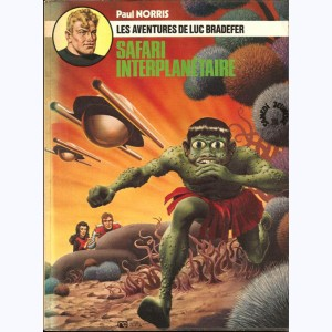 Luc Bradefer : Tome 1, Safari interplanétaire
