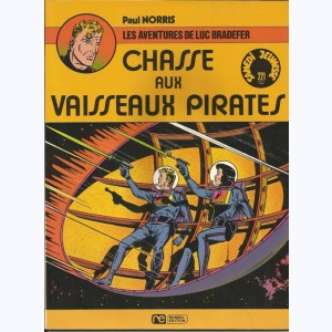 221 : Luc Bradefer : Tome 2, Chasse aux vaisseaux pirates