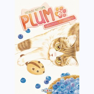 Plum, un amour de chat : Tome 10