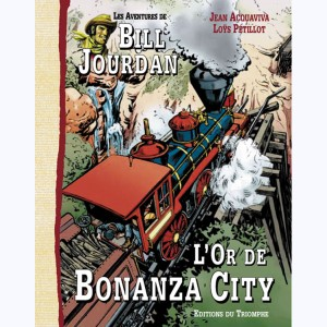 Les Aventures de Bill Jourdan : Tome 4, L'Or de Bonanza-City