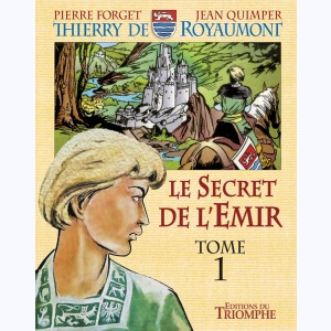 Thierry de Royaumont : Tome 1-1, Le Secret de l'Emir