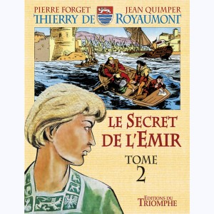 Thierry de Royaumont : Tome 1-2, Le Secret de l'Emir