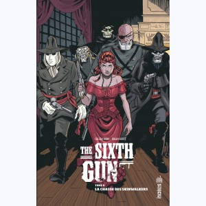 The Sixth Gun : Tome 6, La chasse des Skinwalkers