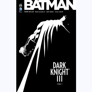 Batman - Dark Knight III : Tome 1