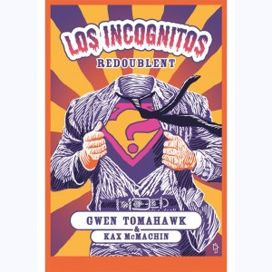 Los Incognitos : Tome 2, Redoublent