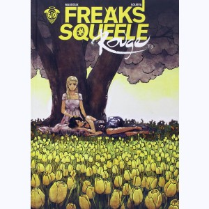 Freaks' Squeele - Rouge : Tome 3, Que sera sera