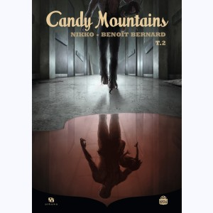 Candy Mountains : Tome 2