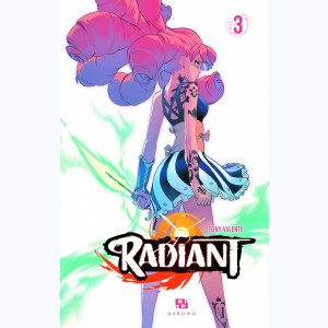 Radiant : Tome 3