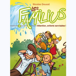 Les Familius : Tome 3, Attention, enfants serviables !