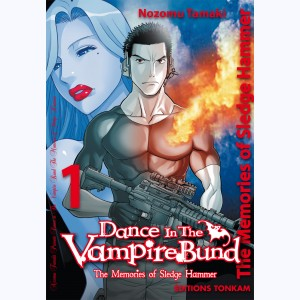 Dance in the vampire bund : Tome 1, The memories of Sledge Hammer