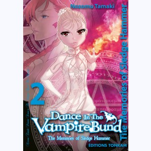 Dance in the vampire bund : Tome 2, The memories of Sledge Hammer
