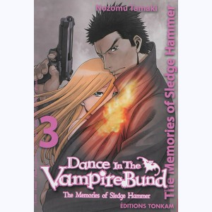 Dance in the vampire bund : Tome 3, The memories of Sledge Hammer