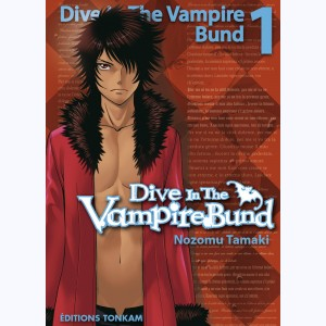Dive in the Vampire Bund : Tome 1