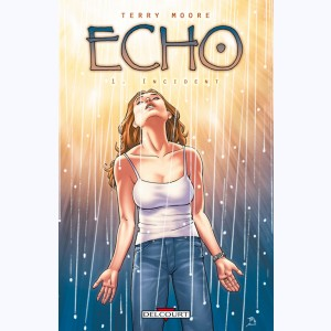 Echo : Tome 1, Incident