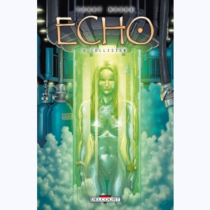 Echo : Tome 4, Collision