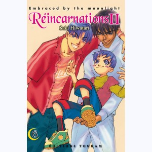 Réincarnations II - Embraced by the Moonlight : Tome 6