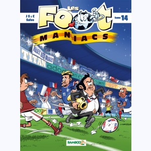 Les Foot Maniacs : Tome 14