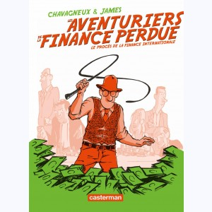 Les Aventuriers de la finance perdue, Le procès de la finance internationale