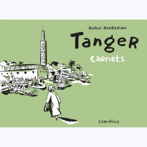 Carnets : Tome 4, Tanger