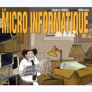 ... illustré de A à Z, La micro-informatique illustrée de A à Z