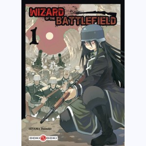 Wizard of the battlefield : Tome 1
