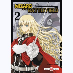 Wizard of the battlefield : Tome 2
