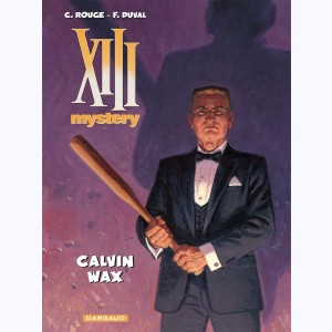 XIII Mystery : Tome 10, Calvin Wax