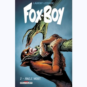 Fox-Boy : Tome 2, Angle mort