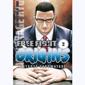Free Fight - Origins : Tome 2