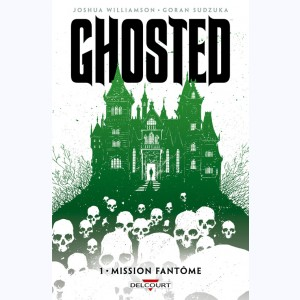 Ghosted : Tome 1, Mission fantôme